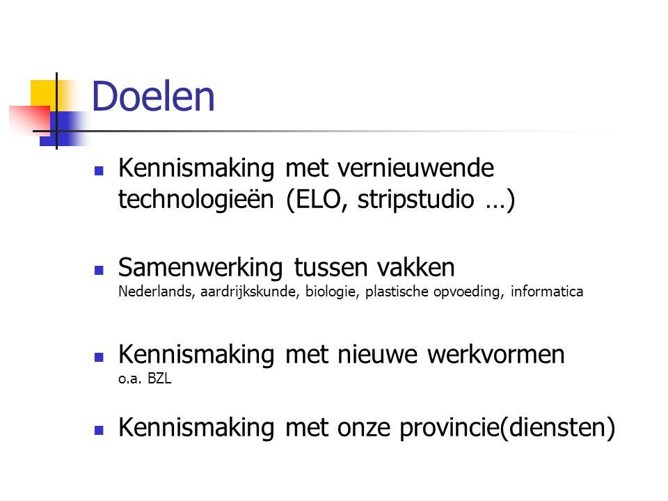 Doelen Kennismaking met vernieuwende technologieën (ELO, stripstudio …) Samenwerking tussen vakken Nederlands, aardrijkskunde, biologie, plastische op