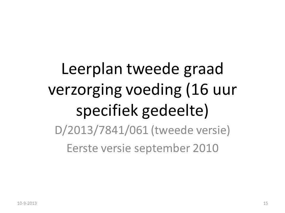 Leerplan tweede graad verzorging voeding (16 uur specifiek gedeelte) D/2013/7841/061 (tweede versie) Eerste versie september 2010 10-9-201315