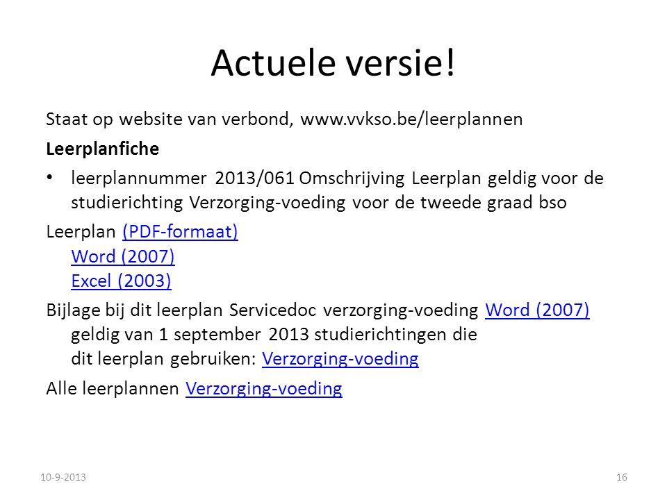 Actuele versie! Staat op website van verbond, www.vvkso.be/leerplannen Leerplanfiche leerplannummer 2013/061 Omschrijving Leerplan geldig voor de stud