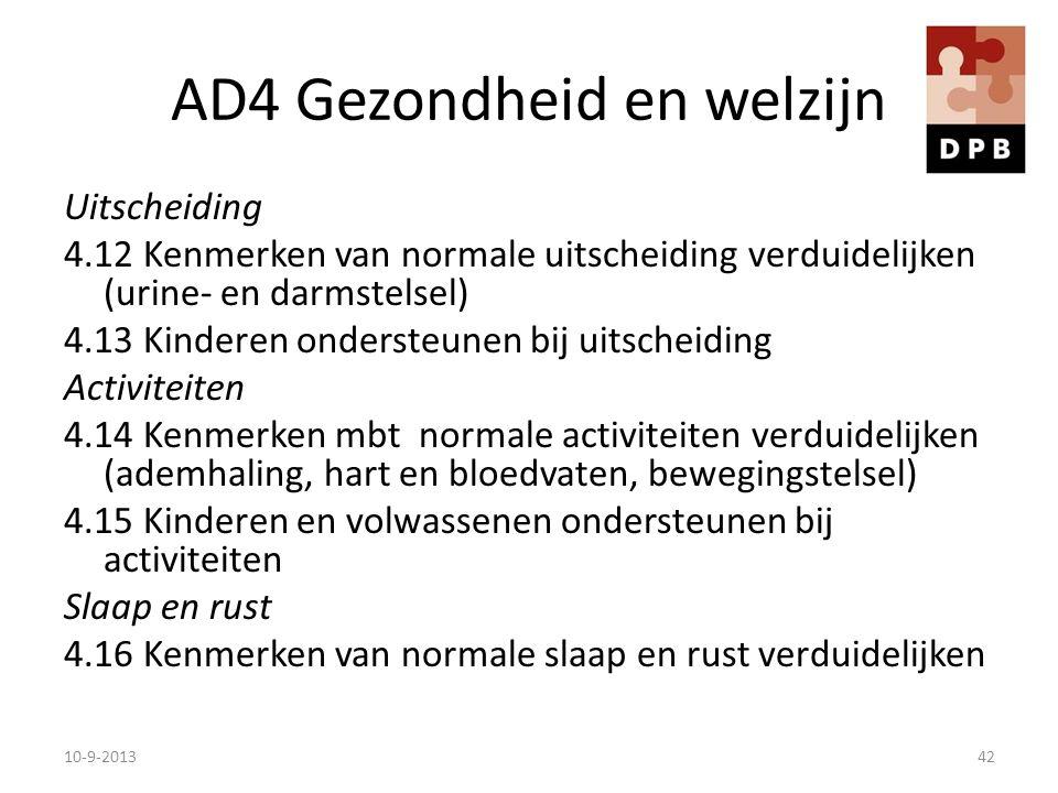 AD4 Gezondheid en welzijn Uitscheiding 4.12 Kenmerken van normale uitscheiding verduidelijken (urine- en darmstelsel) 4.13 Kinderen ondersteunen bij u