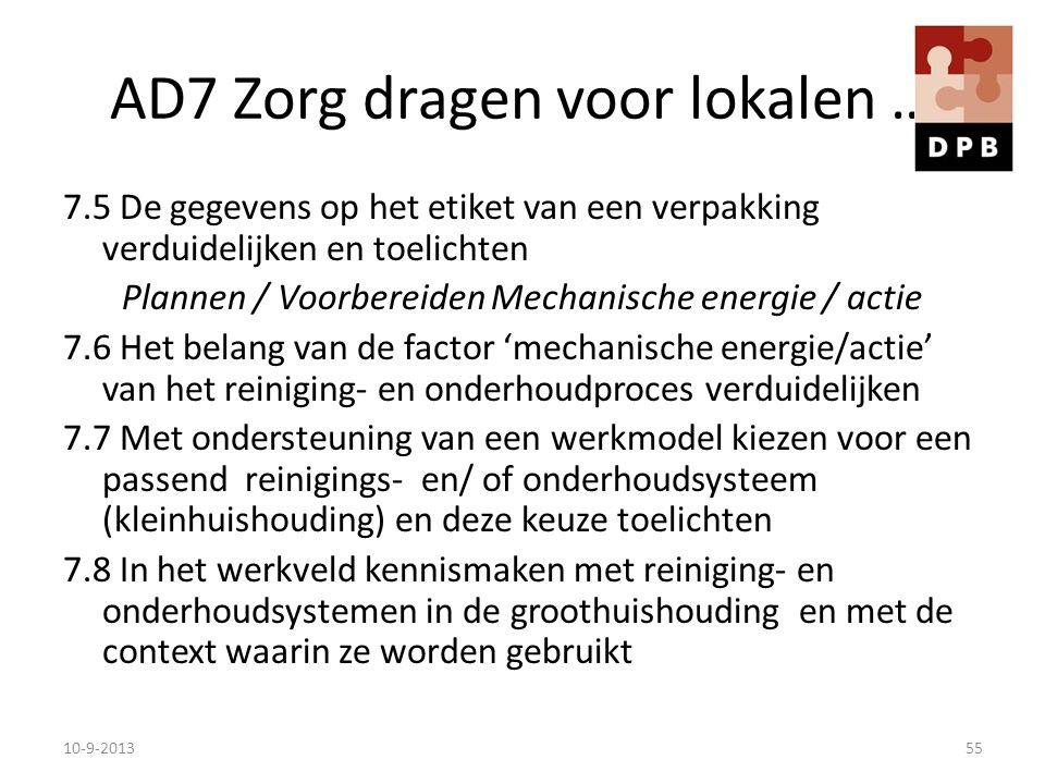 AD7 Zorg dragen voor lokalen … 7.5 De gegevens op het etiket van een verpakking verduidelijken en toelichten Plannen / Voorbereiden Mechanische energi