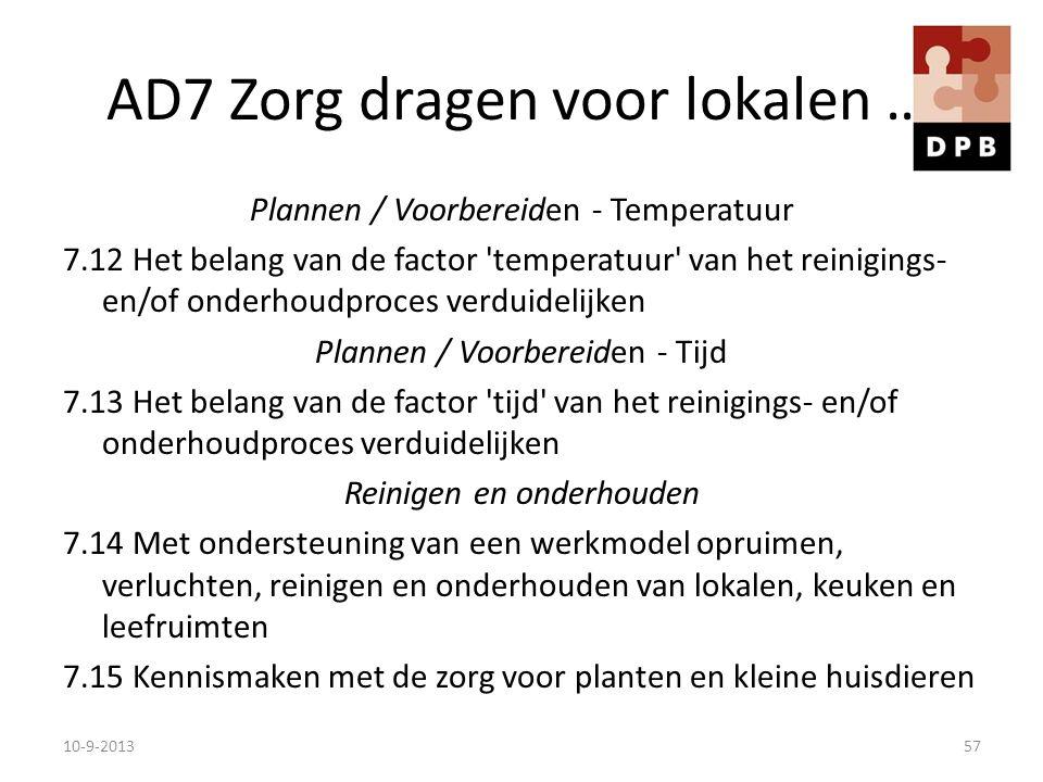 AD7 Zorg dragen voor lokalen … Plannen / Voorbereiden - Temperatuur 7.12 Het belang van de factor 'temperatuur' van het reinigings- en/of onderhoudpro