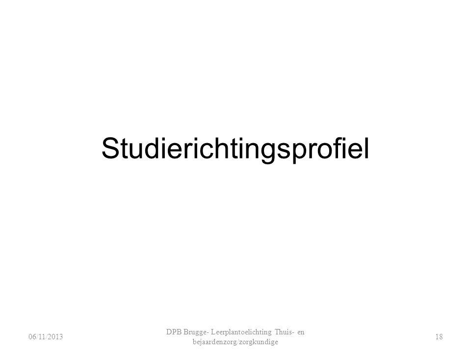 Studierichtingsprofiel DPB Brugge- Leerplantoelichting Thuis- en bejaardenzorg/zorgkundige 1806/11/2013