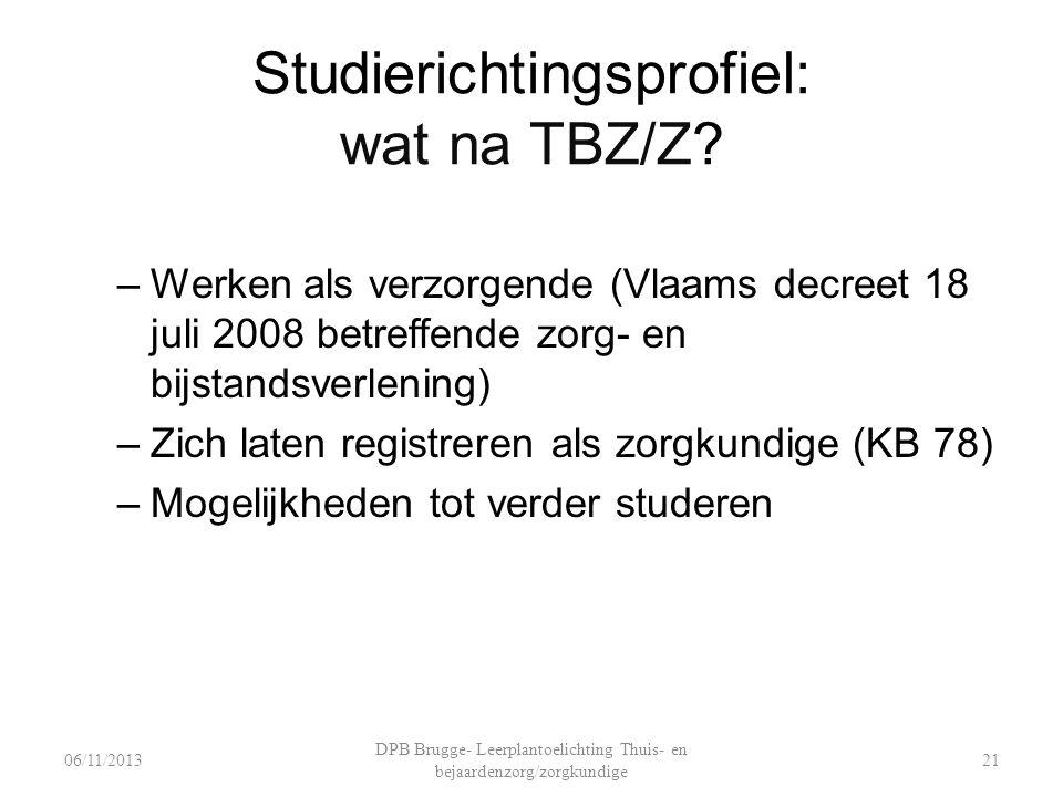 Studierichtingsprofiel: wat na TBZ/Z.