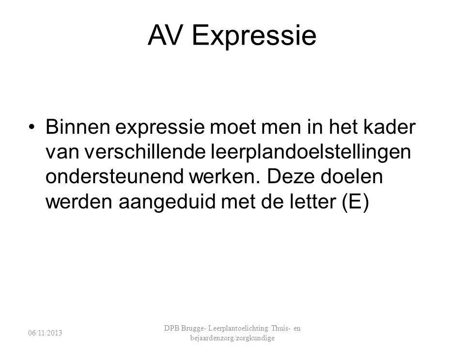AV Expressie Binnen expressie moet men in het kader van verschillende leerplandoelstellingen ondersteunend werken. Deze doelen werden aangeduid met de