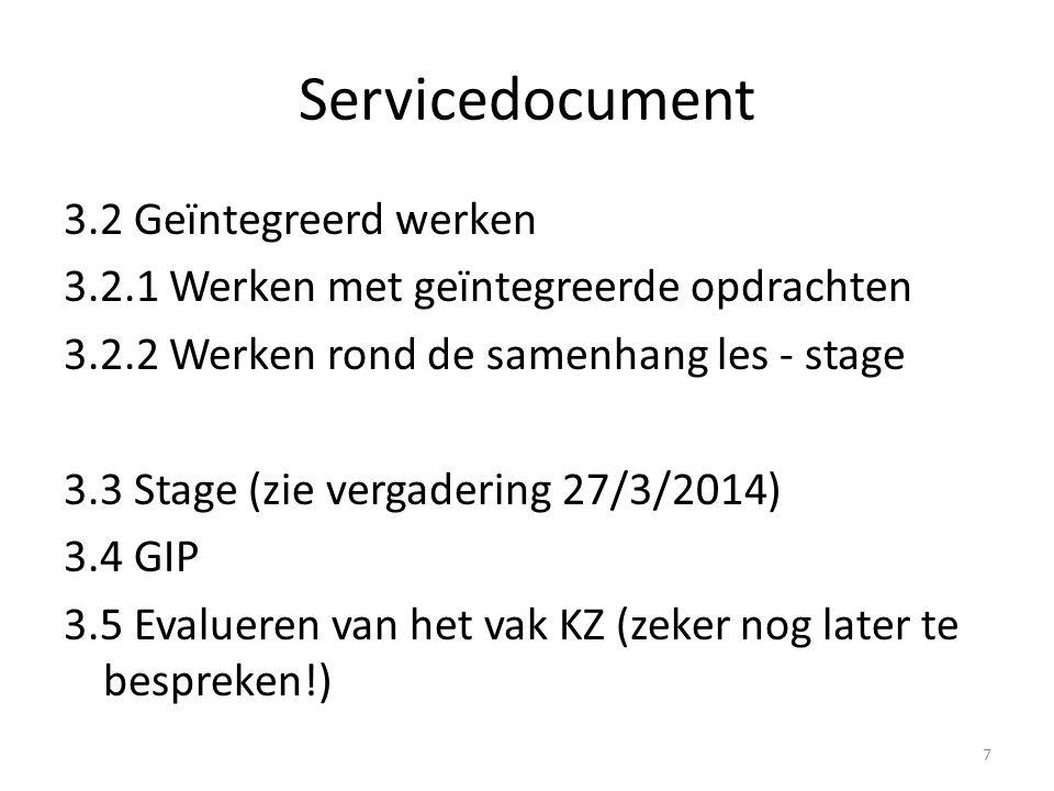 Servicedocument 3.2 Geïntegreerd werken 3.2.1 Werken met geïntegreerde opdrachten 3.2.2 Werken rond de samenhang les - stage 3.3 Stage (zie vergaderin