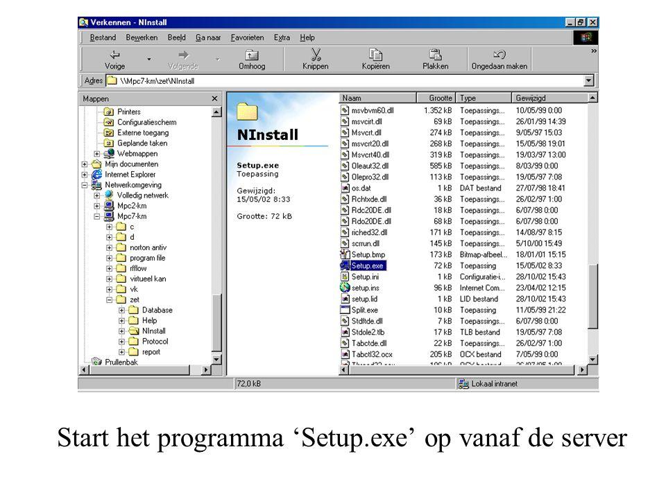 Start het programma 'Setup.exe' op vanaf de server