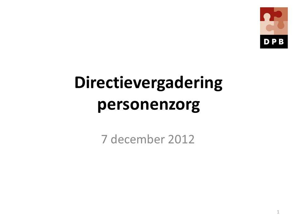 Directievergadering personenzorg 7 december 2012 1