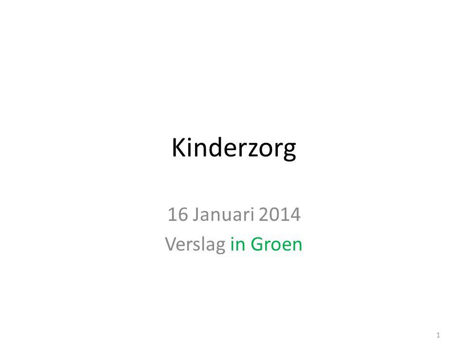 Kinderzorg 16 Januari 2014 Verslag in Groen 1