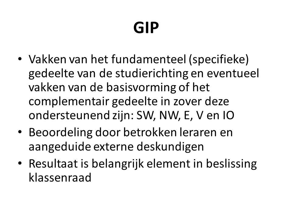 GIP Vakken van het fundamenteel (specifieke) gedeelte van de studierichting en eventueel vakken van de basisvorming of het complementair gedeelte in z