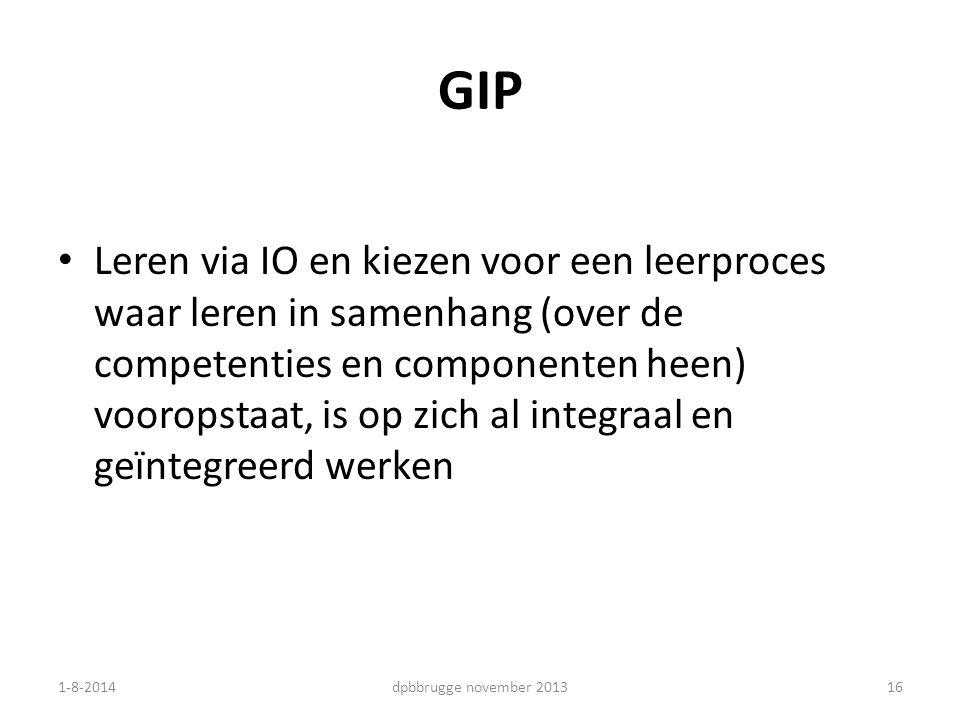 16 GIP Leren via IO en kiezen voor een leerproces waar leren in samenhang (over de competenties en componenten heen) vooropstaat, is op zich al integr