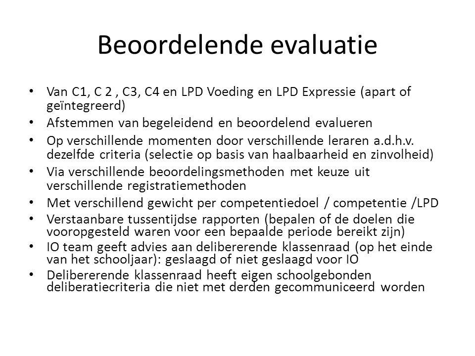 Van C1, C 2, C3, C4 en LPD Voeding en LPD Expressie (apart of geïntegreerd) Afstemmen van begeleidend en beoordelend evalueren Op verschillende moment