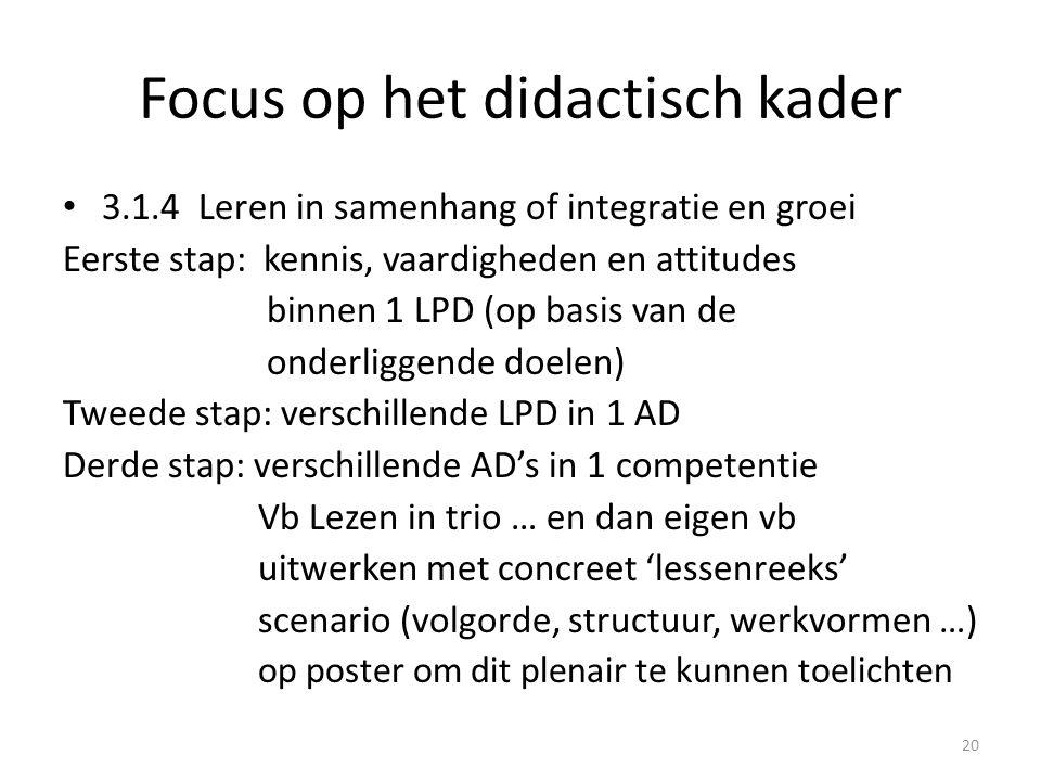 Focus op het didactisch kader 3.1.4 Leren in samenhang of integratie en groei Eerste stap: kennis, vaardigheden en attitudes binnen 1 LPD (op basis va