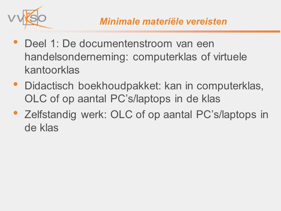 Minimale materiële vereisten Deel 1: De documentenstroom van een handelsonderneming: computerklas of virtuele kantoorklas Didactisch boekhoudpakket: k