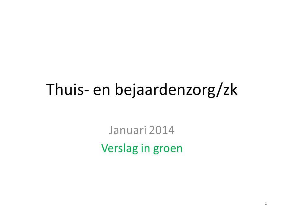 Thuis- en bejaardenzorg/zk Januari 2014 Verslag in groen 1