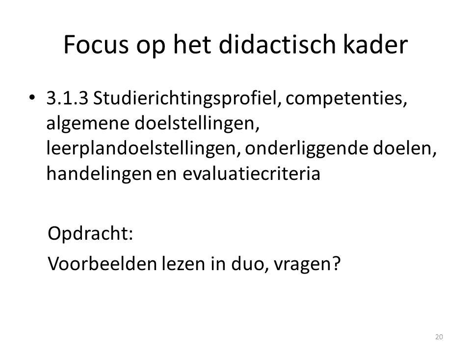 Focus op het didactisch kader 3.1.3 Studierichtingsprofiel, competenties, algemene doelstellingen, leerplandoelstellingen, onderliggende doelen, hande