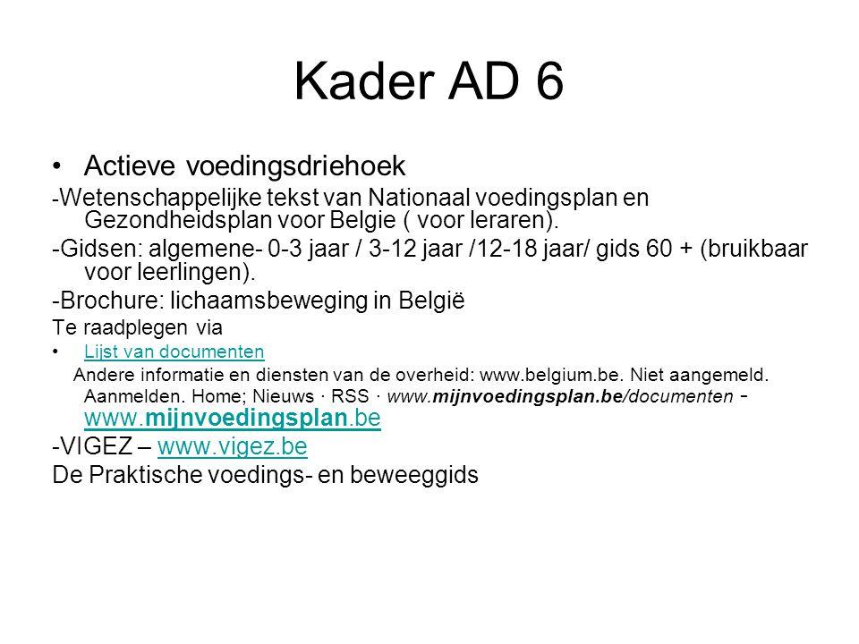 Kader AD 6 Actieve voedingsdriehoek - Wetenschappelijke tekst van Nationaal voedingsplan en Gezondheidsplan voor Belgie ( voor leraren). -Gidsen: alge