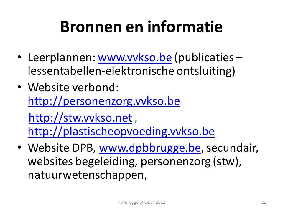 21 Bronnen en informatie Leerplannen: www.vvkso.be (publicaties – lessentabellen-elektronische ontsluiting)www.vvkso.be Website verbond: http://person