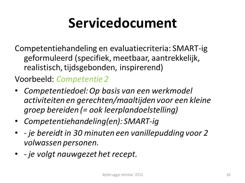 26 Servicedocument Competentiehandeling en evaluatiecriteria: SMART-ig geformuleerd (specifiek, meetbaar, aantrekkelijk, realistisch, tijdsgebonden, i