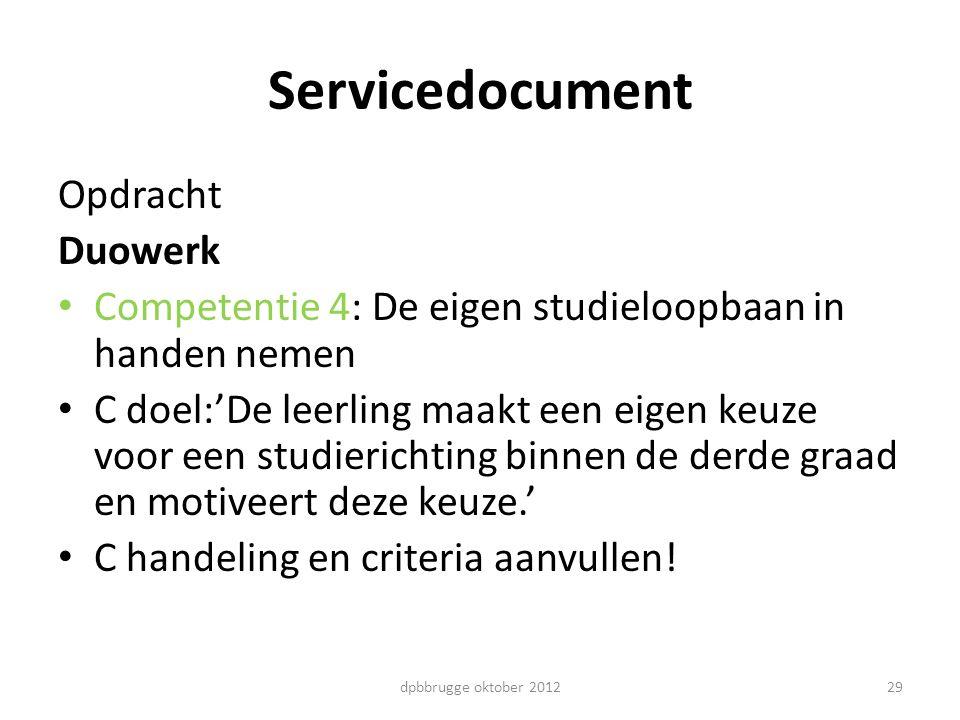 29 Servicedocument Opdracht Duowerk Competentie 4: De eigen studieloopbaan in handen nemen C doel:'De leerling maakt een eigen keuze voor een studieri