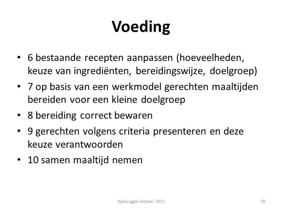 Voeding 6 bestaande recepten aanpassen (hoeveelheden, keuze van ingrediënten, bereidingswijze, doelgroep) 7 op basis van een werkmodel gerechten maalt