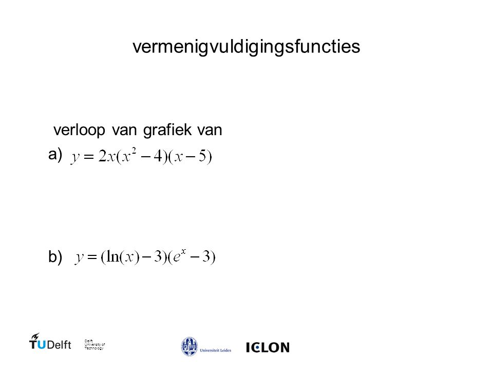 Delft University of Technology vermenigvuldigingsfuncties verloop van grafiek van a) b)