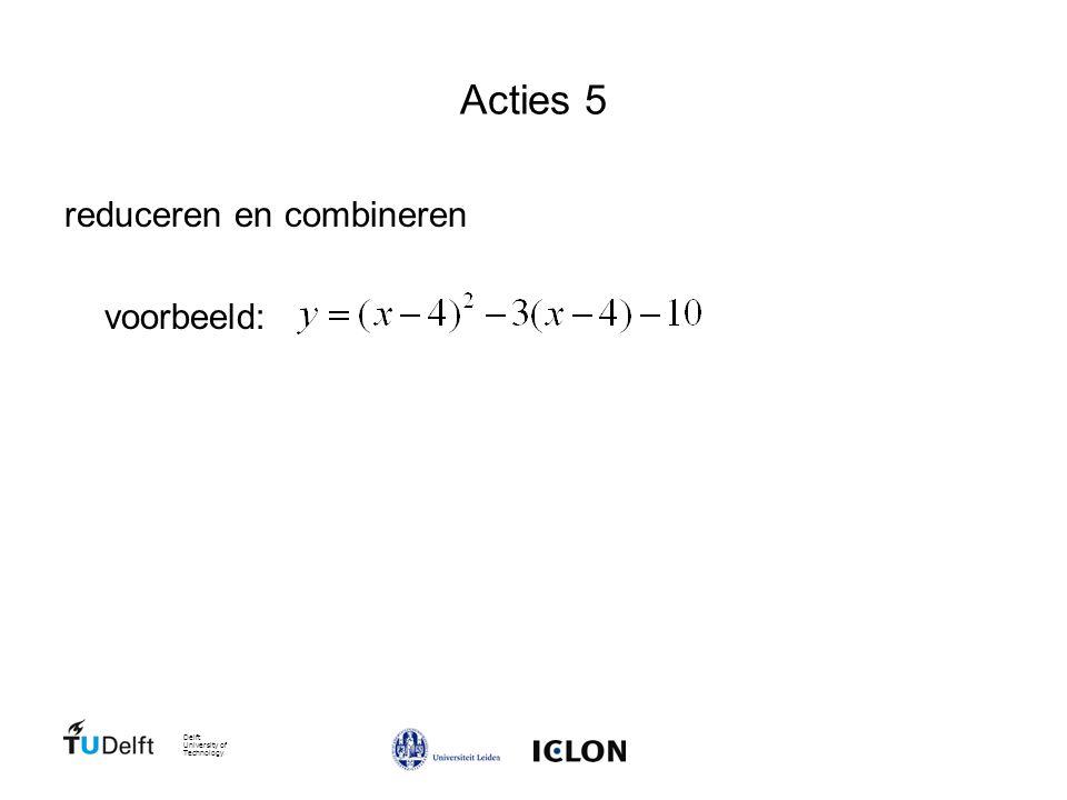 Delft University of Technology Acties 5 reduceren en combineren voorbeeld: