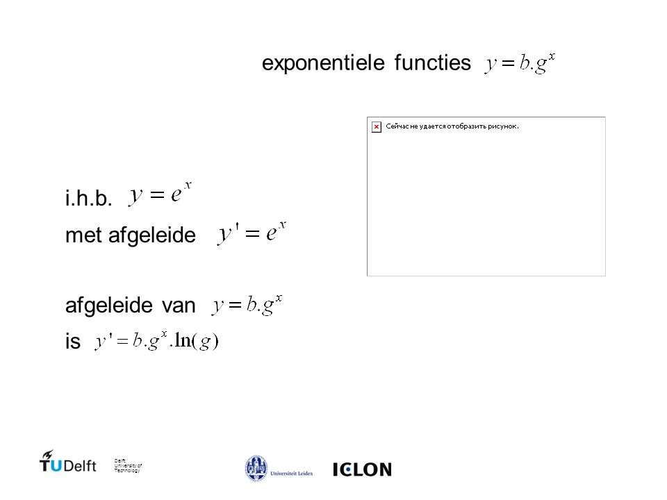 Delft University of Technology exponentiele functies i.h.b. met afgeleide afgeleide van is