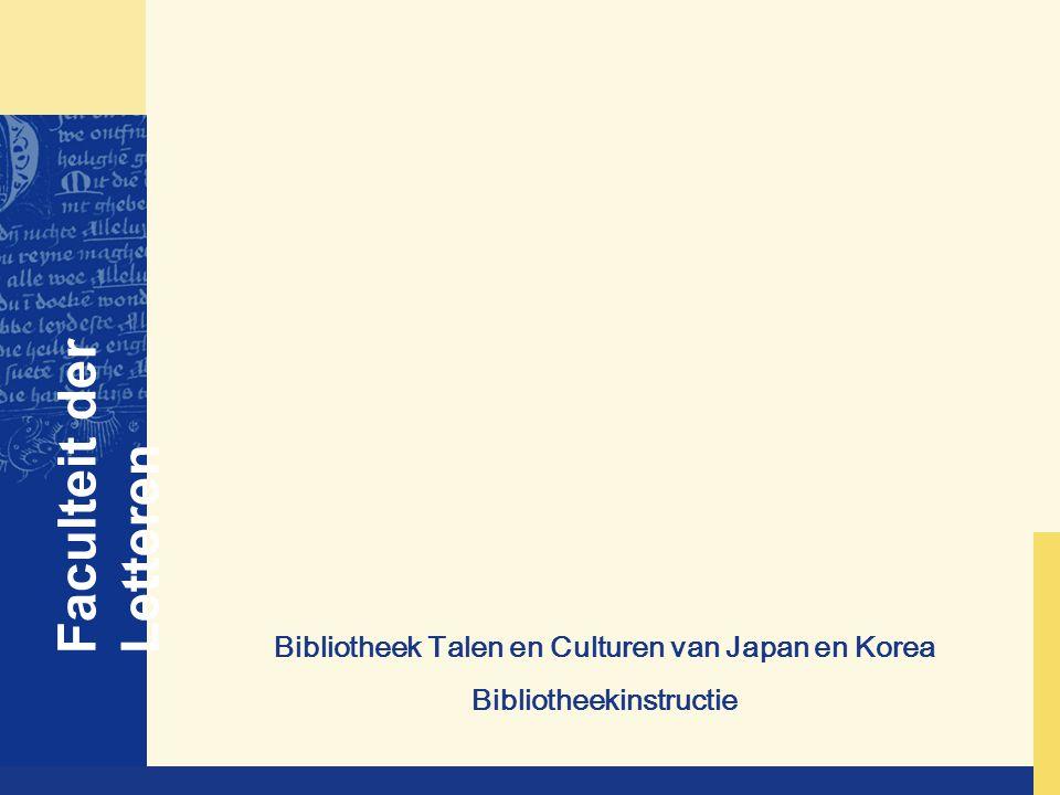 Faculteit der Letteren Bibliotheek Talen en Culturen van Japan en Korea Bibliotheekinstructie