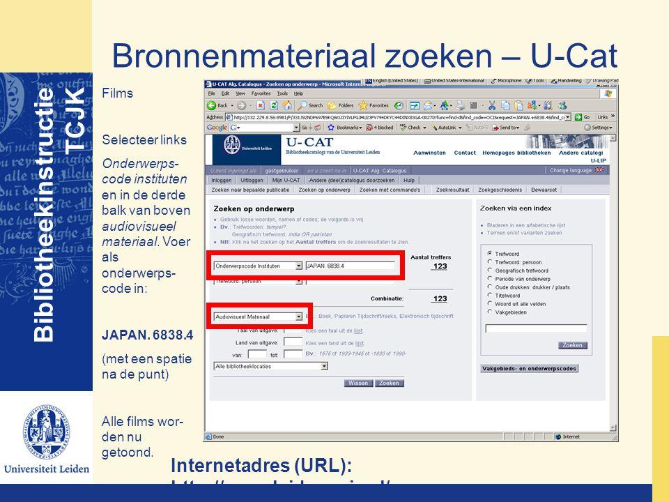 Bronnenmateriaal zoeken – U-Cat Bibliotheekinstructie TCJK Internetadres (URL): http://opac.leidenuniv.nl/ Films Selecteer links Onderwerps- code inst
