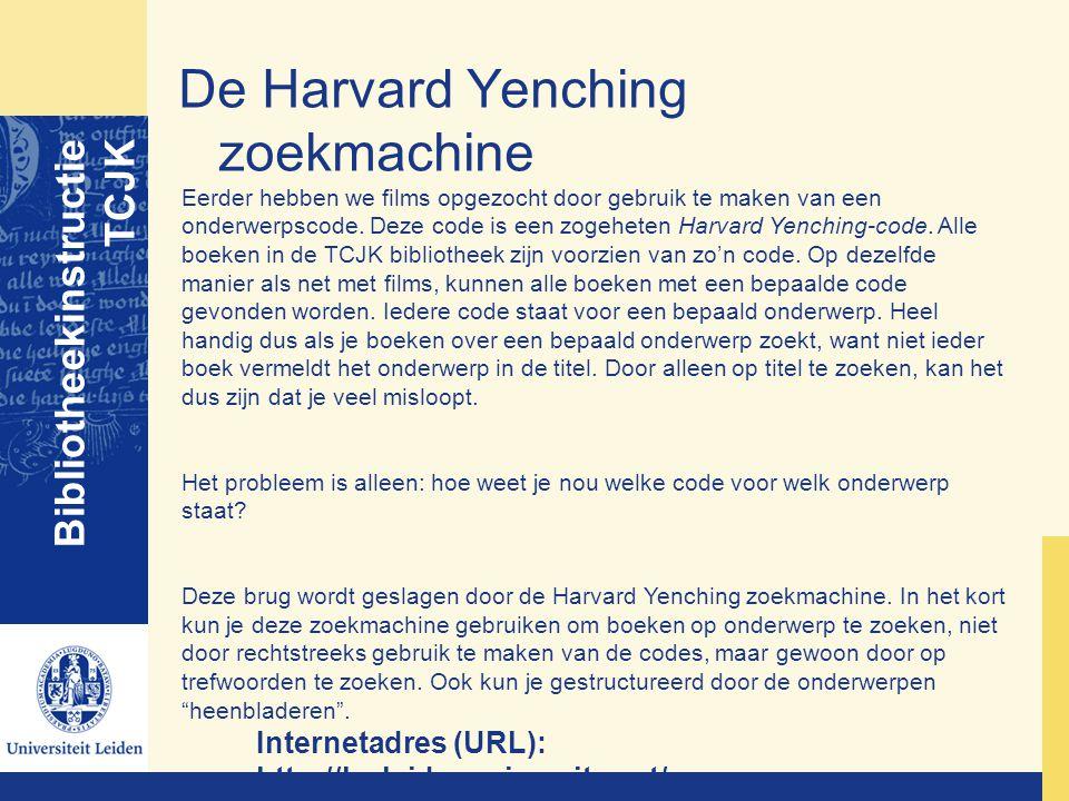 De Harvard Yenching zoekmachine Bibliotheekinstructie TCJK Internetadres (URL): http://hy.leidenuniversity.net/ Eerder hebben we films opgezocht door