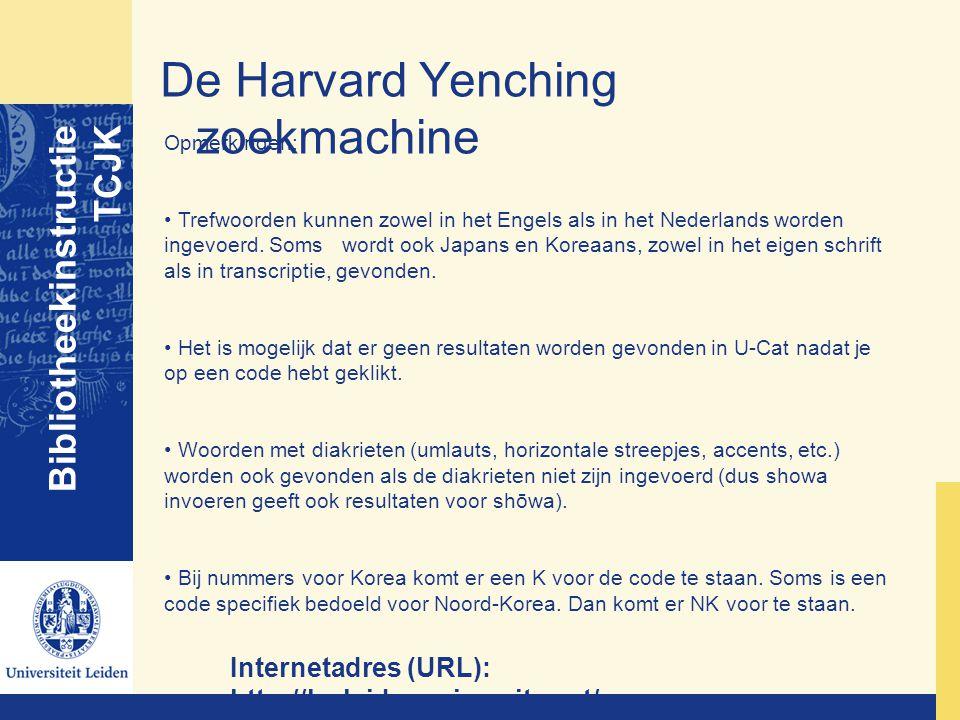 De Harvard Yenching zoekmachine Bibliotheekinstructie TCJK Internetadres (URL): http://hy.leidenuniversity.net/ Opmerkingen: Trefwoorden kunnen zowel