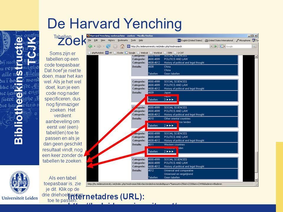 De Harvard Yenching zoekmachine Bibliotheekinstructie TCJK Internetadres (URL): http://hy.leidenuniversity.net/ Tabellen Soms zijn er tabellen op een