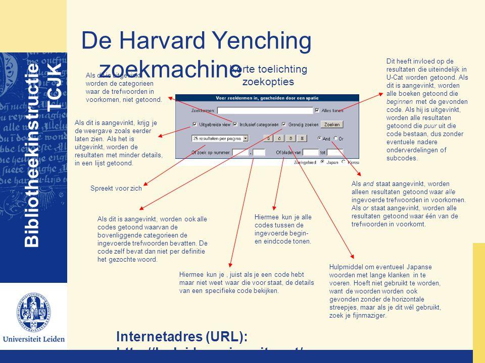 De Harvard Yenching zoekmachine Bibliotheekinstructie TCJK Internetadres (URL): http://hy.leidenuniversity.net/ Korte toelichting zoekopties Dit heeft