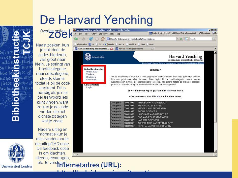 De Harvard Yenching zoekmachine Bibliotheekinstructie TCJK Internetadres (URL): http://hy.leidenuniversity.net/ Overige opties Naast zoeken, kun je oo