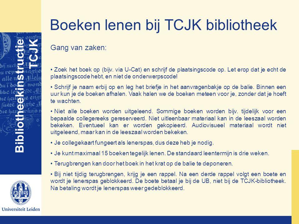 Boeken lenen bij TCJK bibliotheek Bibliotheekinstructie TCJK Gang van zaken: Zoek het boek op (bijv. via U-Cat) en schrijf de plaatsingscode op. Let e