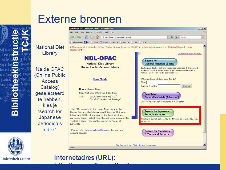 Externe bronnen Bibliotheekinstructie TCJK National Diet Library Na de OPAC (Online Public Access Catalog) geselecteerd te hebben, kies je 'search for