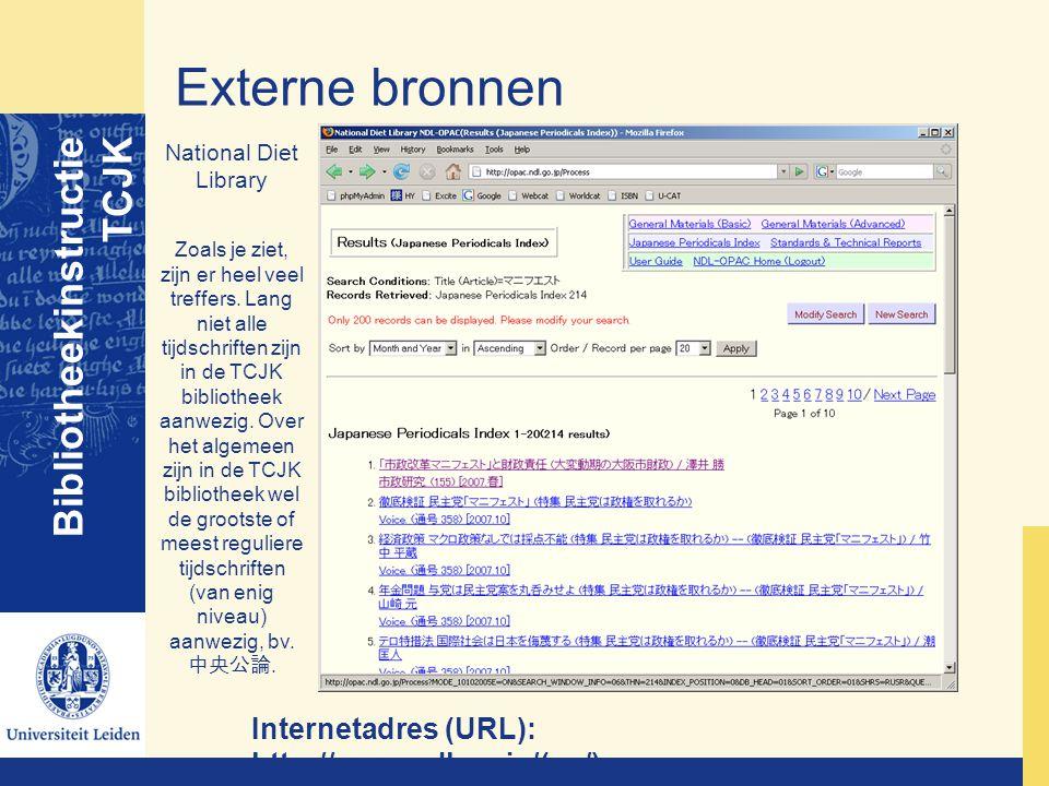 Externe bronnen Bibliotheekinstructie TCJK National Diet Library Zoals je ziet, zijn er heel veel treffers. Lang niet alle tijdschriften zijn in de TC