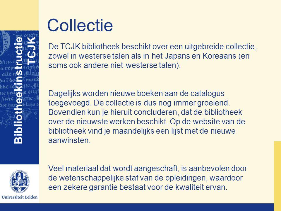 Collectie Bibliotheekinstructie TCJK De TCJK bibliotheek beschikt over een uitgebreide collectie, zowel in westerse talen als in het Japans en Koreaan