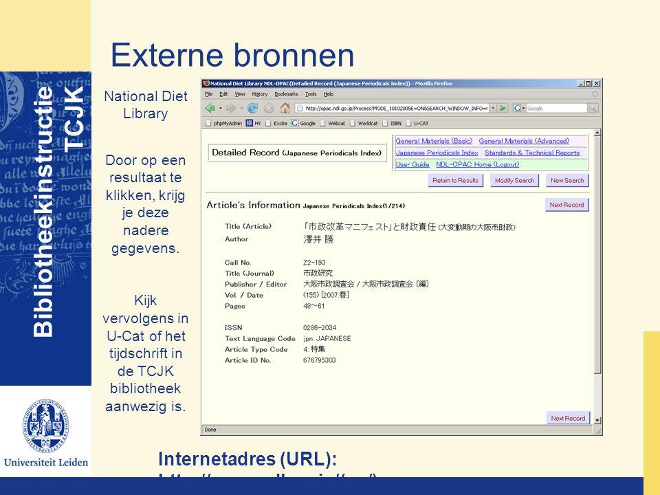 Externe bronnen Bibliotheekinstructie TCJK National Diet Library Door op een resultaat te klikken, krijg je deze nadere gegevens. Kijk vervolgens in U
