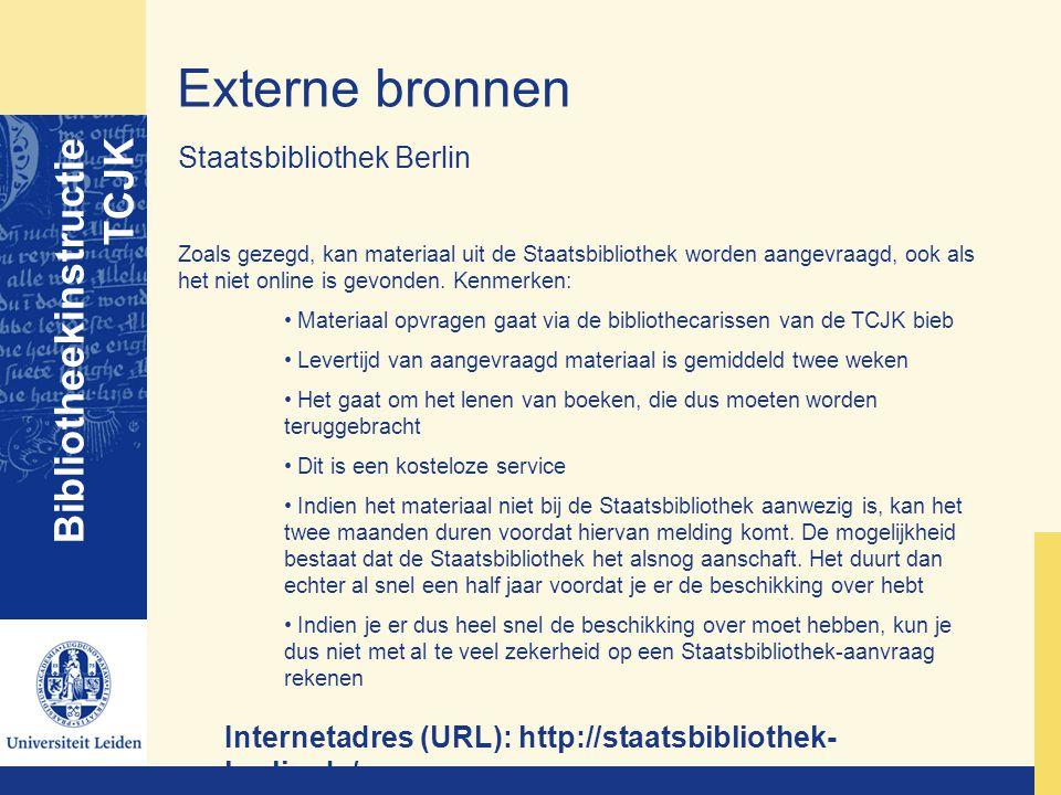 Externe bronnen Bibliotheekinstructie TCJK Staatsbibliothek Berlin Zoals gezegd, kan materiaal uit de Staatsbibliothek worden aangevraagd, ook als het