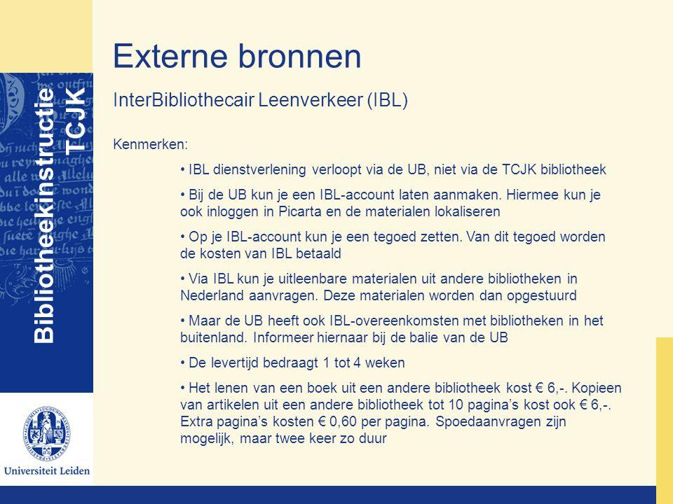 Externe bronnen Bibliotheekinstructie TCJK InterBibliothecair Leenverkeer (IBL) Kenmerken: IBL dienstverlening verloopt via de UB, niet via de TCJK bi