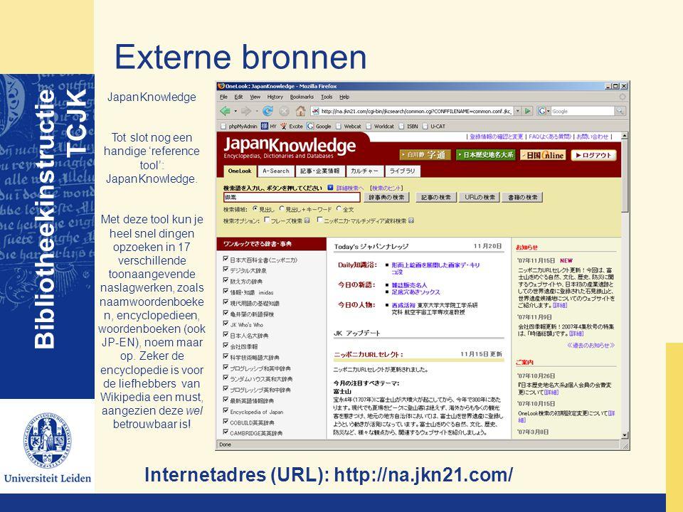 Externe bronnen Bibliotheekinstructie TCJK JapanKnowledge Tot slot nog een handige 'reference tool': JapanKnowledge. Met deze tool kun je heel snel di