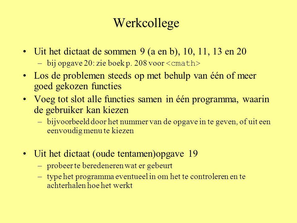 Werkcollege Uit het dictaat de sommen 9 (a en b), 10, 11, 13 en 20 –bij opgave 20: zie boek p.