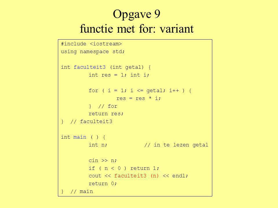 Meerdimensionale array's Een array is een rij Een meerdimensionaal array is een tabel of matrix Het is een array van array's // declaratie van een meerdimensionaal array int tabel[10][20]; // 10 rijen, 20 kolommen int kubus[20][10][30]; // gebruik van de elementen tabel[7][12] = 27; kubus[13][6][22] = 167; Denk om de array-grenzen.