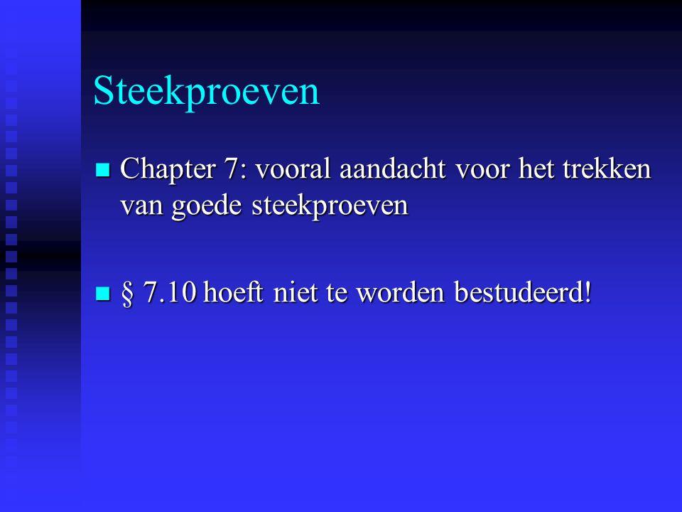 Steekproeven Chapter 7: vooral aandacht voor het trekken van goede steekproeven Chapter 7: vooral aandacht voor het trekken van goede steekproeven § 7
