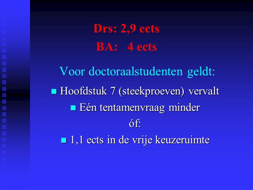 Voor doctoraalstudenten geldt: Hoofdstuk 7 (steekproeven) vervalt Hoofdstuk 7 (steekproeven) vervalt Eén tentamenvraag minder Eén tentamenvraag minder