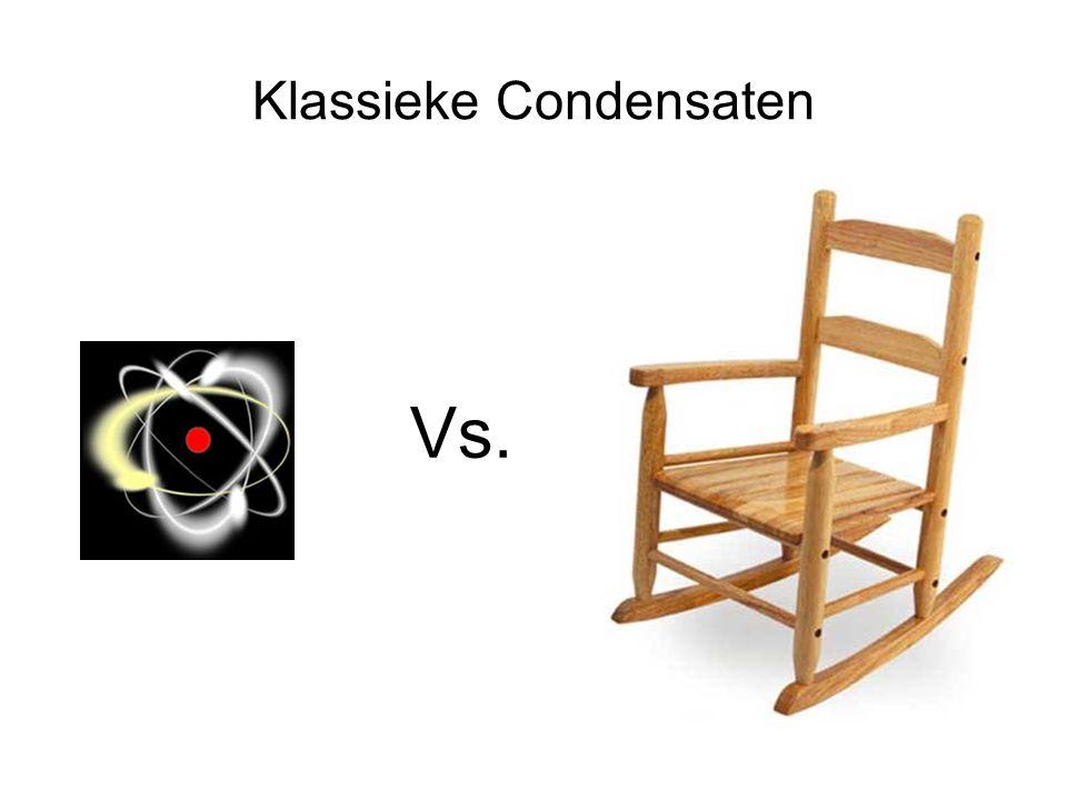 Klassieke Condensaten Vs.