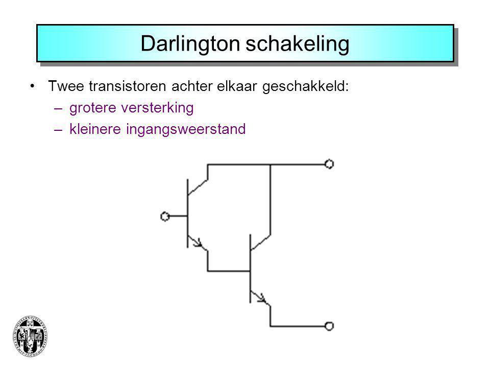 Darlington schakeling Twee transistoren achter elkaar geschakkeld: –grotere versterking –kleinere ingangsweerstand