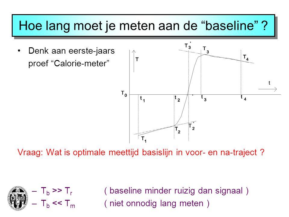"""Hoe lang moet je meten aan de """"baseline"""" ? Denk aan eerste-jaars proef """"Calorie-meter"""" Vraag: Wat is optimale meettijd basislijn in voor- en na-trajec"""